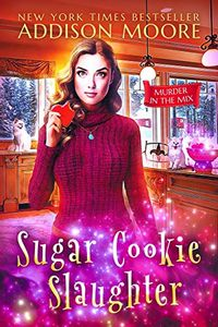 Sugar Cookie Slaughter by Addison Moore