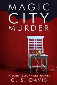 Magic City Murder by C. S. Davis