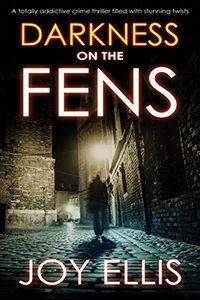 Darkness on the Fens by Joy Ellis