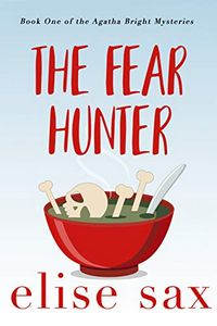 The Fear Hunter by Elise Sax