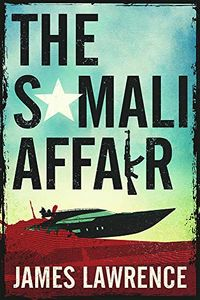 The Somali Affair by James Lawrence