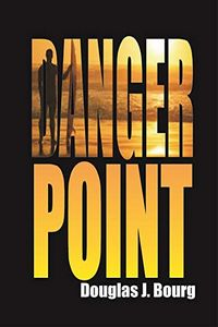 Danger Point by Douglas J. Bourg