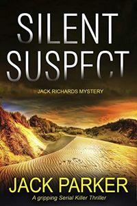 Silent Suspect by Jack Parker