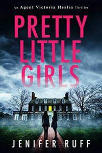 Pretty Little Girls by Jenifer Ruff