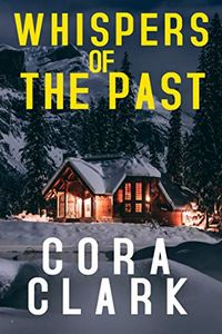 Whispers of the Past by Cora Clark