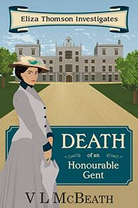 Death of an Honourable Gent by V. L. McBeath