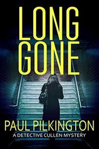 Long Gone by Paul Pilkington