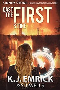 Cast the First Stone by K. J. Emrick & S. J. Wells