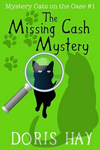 The Missing Cash Mystery by Doris Hay
