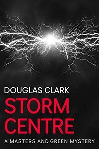 Storm Centre by Douglas Clark