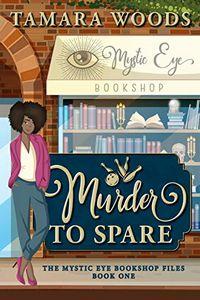 Murder to Spare by Tamara Woods