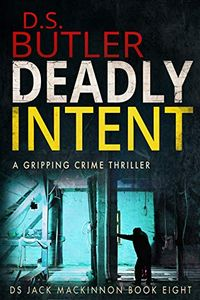 Deadly Intent by D. S. Butler