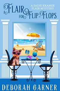 A Flair for Flip-Flops by Deborah Garner