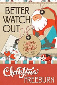 Better Watch Out by Christina Freeburn