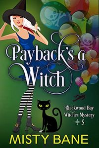 Payback's a Witch by Misty Bane