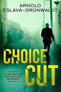 Choice Cut by Arnold Eslava-Grunwaldt