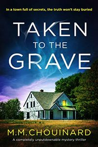 Taken to the Grave by M. M. Chouinard