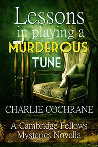 Lessons in Playing a Murderous Tune by Charlie Cochrane