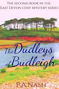 The Dudleys of Budleigh by P. A. Nash