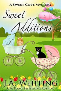 Sweet Additions by J. A. Whiting