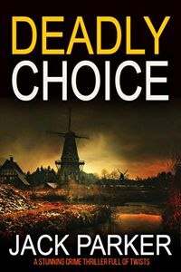 Deadly Choice by Jack Parker