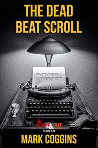 The Dead Beat Scroll by Mark Coggins