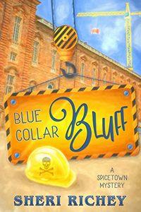Blue Collar Bluff by Sheri Richey