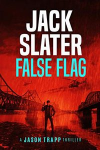 False Flag by Jack Slater