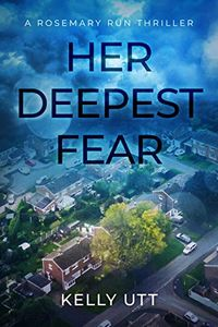 Her Deepest Fear by Kelly Utt