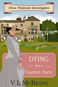 Dying for a Garden Party by V. L. McBeath