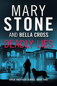 Deadly Lies by Mary Stone and Bella Cross