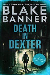 Death in Dexter by Blake Banner