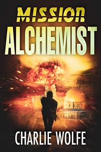 Mission Alchemist by Charlie Wolfe