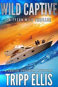 Wild Captive by Tripp Ellis