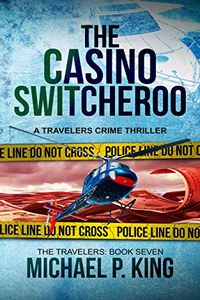 The Casino Switcheroo by Michael P. King