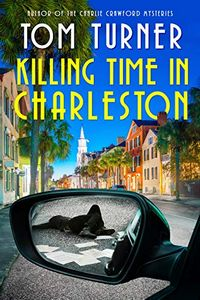 Killing Time in Charleston by Tom Turner