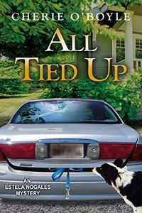All Tied Up by Cherie O'Boyle