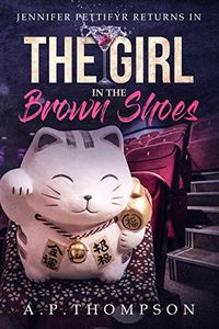 The Girl in the Brown Shoes by A. P. Thompson