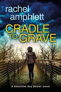 Cradle to Grave by Rachel Amphlett