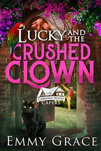 Lucky and the Crushed Clown by Emmy Grace