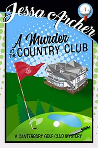 A Murder at the Country Club by Jessa Archer
