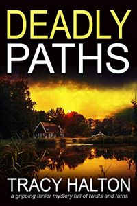 Deadly Paths by Tracy Halton