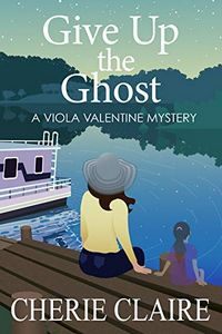 Give Up the Ghost by Cherie Claire