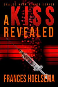 A Kiss Revealed by Frances Hoelsema