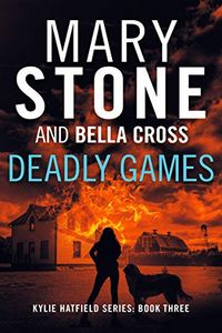 Deadly Games by Mary Stone and Bella Cross