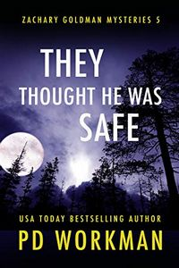 They Thought He Was Safe by P. D. Workman