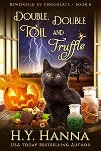 Double, Double, Toil and Truffle by H. Y. Hanna