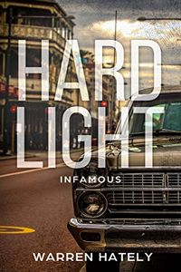 Hard Light: Infamous by Warren Hately