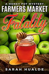 Farmers Market Fatality by Sarah Hualde