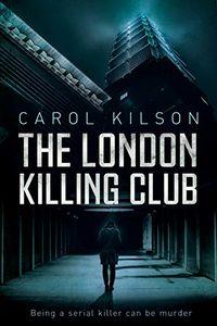 The London Killing Club by Carol Kilson